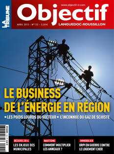 Objectif Labguedoc-Roussillon n°132 Avril 2013
